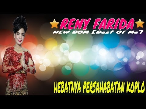 RENY FARIDA New BOM Best Of Me - Hebatnya Persahabatan