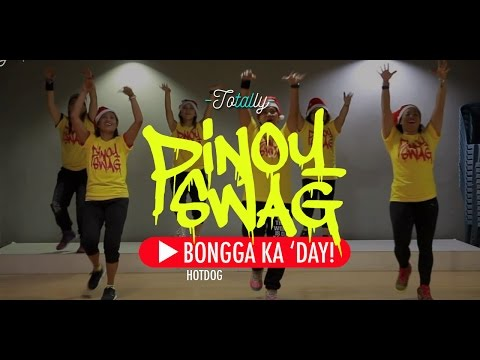 HOTDOG – BONGGA KA DAY!  | PINOY SWAG | Totally TaL