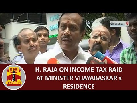 H. Raja on IT Raid at Health Minister Vijayabaskar's Residence | Thanthi TV