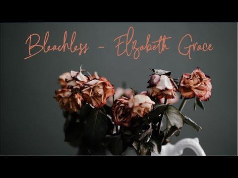 Bleachless - Elizabeth Grace (Lyrics)