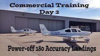Commercial Training Day 2 || Power-off 180 Accuracy Landings