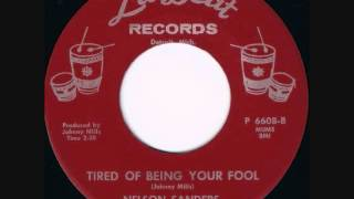 Tired Of Being Your Fool  -  Nelson Sanders