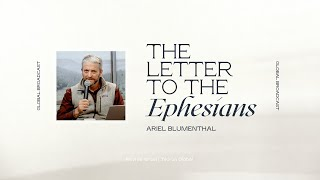 The Letter to the Ephesians | Ariel Blumenthal