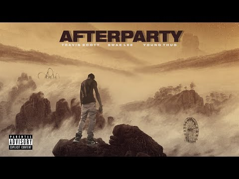 Travis Scott - Afterparty ft. Young Thug, Swae Lee (Audio)