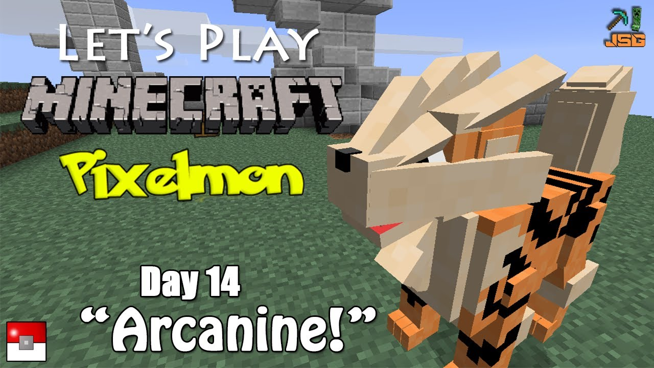 Let's Play Pixelmon Day 14: Arcanine!