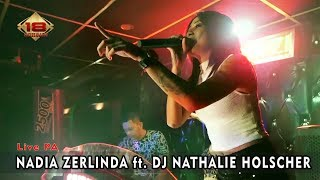 Live PA NADIA ZERLINDA ft DJ NATHALIE HOLSCHER Bandung