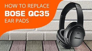 How To Replace Bose QC35 Ear Pads ( i & ii )