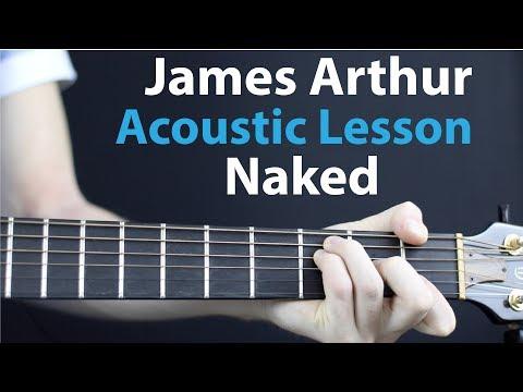 James Arthur - Naked: Acoustic Guitar Lesson/Tutorial 🎸How To Play Chords/Rhythms