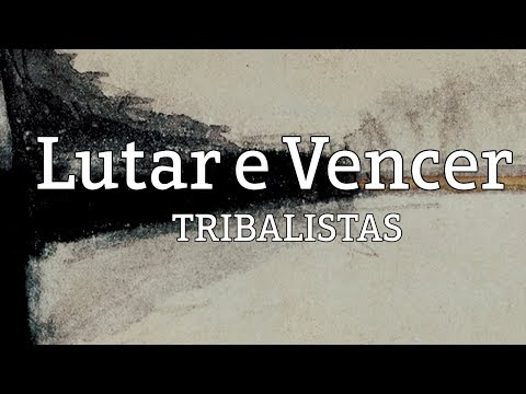 Lutar e Vencer - Tribalistas (lyric video)