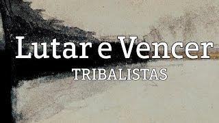 Baixar Lutar e Vencer - Tribalistas (lyric video)