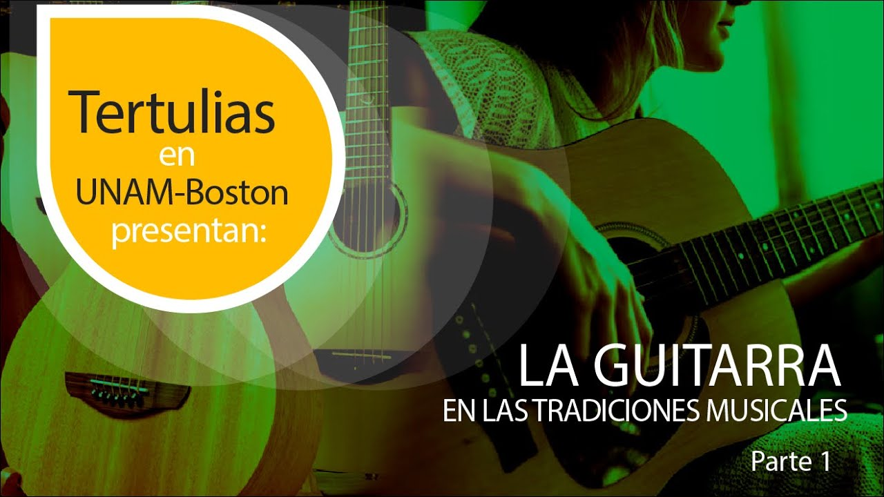 """""""La Guitarra En Las Tradiciones Musicales Parte 1""""/The Guitar in Traditional Music: Part 1"""