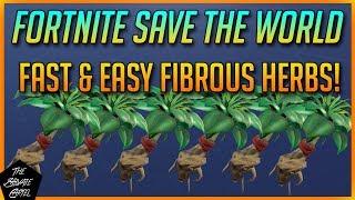 FORTNITE STW: FARM FIBROUS HERBS FAST & EASY!
