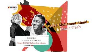 BlackOut Series Interviews  Asya Mohamed Abeid