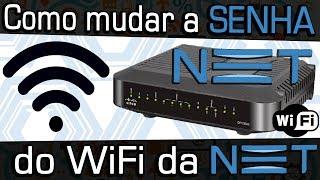 Como MUDAR a senha do WiFi NET