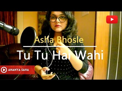 TU TU HAI WAHI - Asha Bhosle (Cover) | Unplugged Version (Jonita Gandhi) |