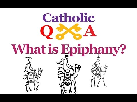 Catholic Q&A - What is Epiphany?