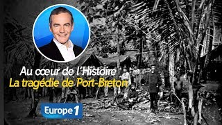 au cœur de lhistoire la tragédie de port breton franck ferrand