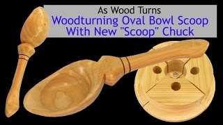 """Woodturning Oval Bowl Scoop With New """"scoop"""" Chuck"""