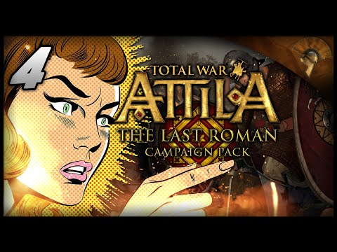 Don't Upset Your Woman! - Total War: Attila - The Last Roman ~ The Roman Expedition #4