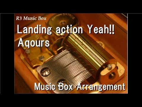 "Landing action Yeah!!/Aqours [Music Box] (""Aqours NEXT Step! Project"" Theme Song)"