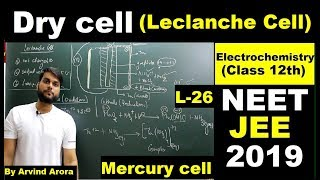 (L-26) Primary Batteries (Dry cell(Leclanche cell)/Mercury cell) | NEET JEE 2019 By Arvind arora