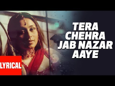 Tera Chehra Jab Nazar Aaye Lyrical Video | Tera Chehra | Adnan Sami Feat. Rani Mukherjee