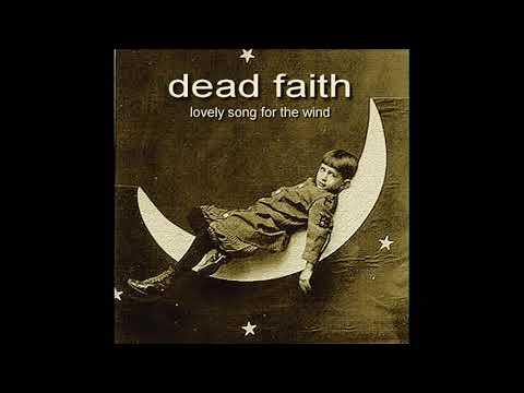 Dead Faith — Lovely Song For The Wind [2005] Full Album, HQ ✓