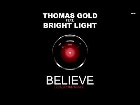 Thomas Gold ft. Bright Light - Believe (oneBYone Remix)