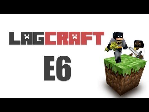 LAGCRAFT E6 -- MineCraft [Adam's POV LAGTV2]