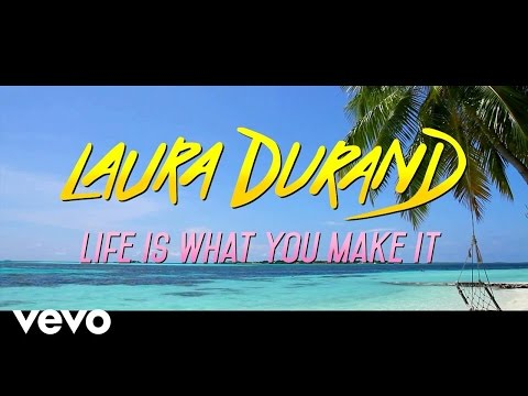 Laura Durand - Life Is What You Make It