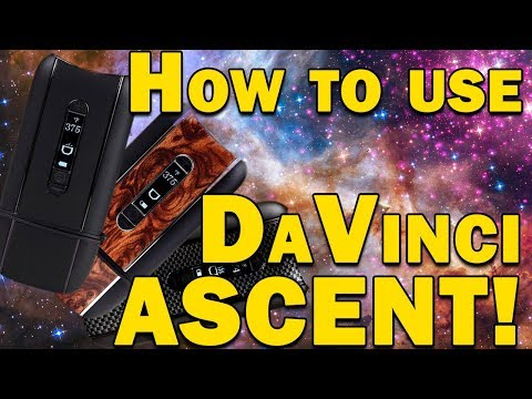 How to use the DaVinci Ascent vaporizer!