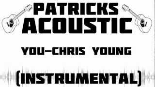 You - Chris Young (Acoustic Instrumental) w/Download Link