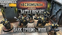 Necromunda (2018): Dark Uprising - Week 1 - Corpse Grinders vs. Enforcers