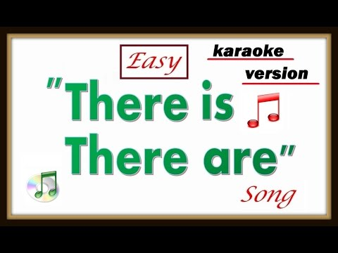 There Is There Are Song -- Karaoke Version