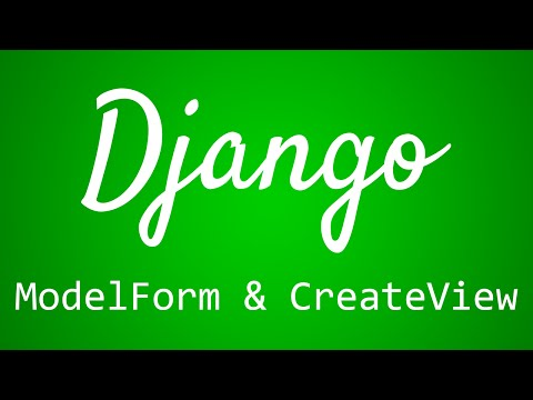 Django Tutorial for Beginners - 31 - ModelForm and CreateView