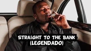 50 Cent - Straight To The Bank [Legendado]