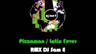 Pizzaman Remix DJ Sam E