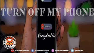 KingDolla - Turn Off My Phone [Golden Touch Riddim] March 2020