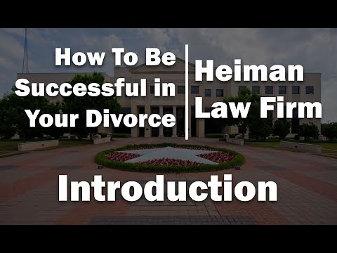 Introduction: How to Be Successful in Your Divorce | Heiman Law Firm
