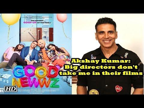 Akshay Kumar: Big directors don't take me in their films Mp3