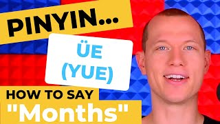 Chinese Pronunciation - Months of the Year! - Pinyin ÜE (YUE)
