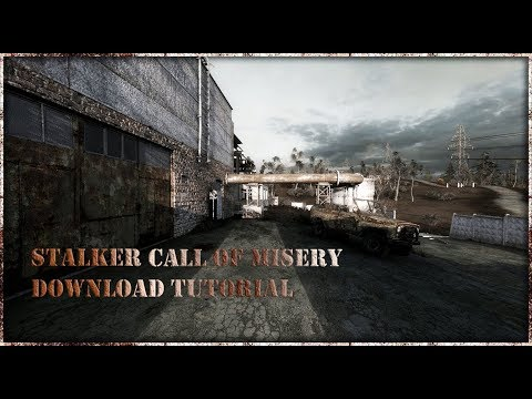 How To Download And Install Stalker: Call Of Misery +STCoM