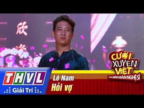 THVL | Cười xuyên Việt – Phiên bản nghệ sĩ 2016 | Tập 2: Hỏi vợ – Lê Nam