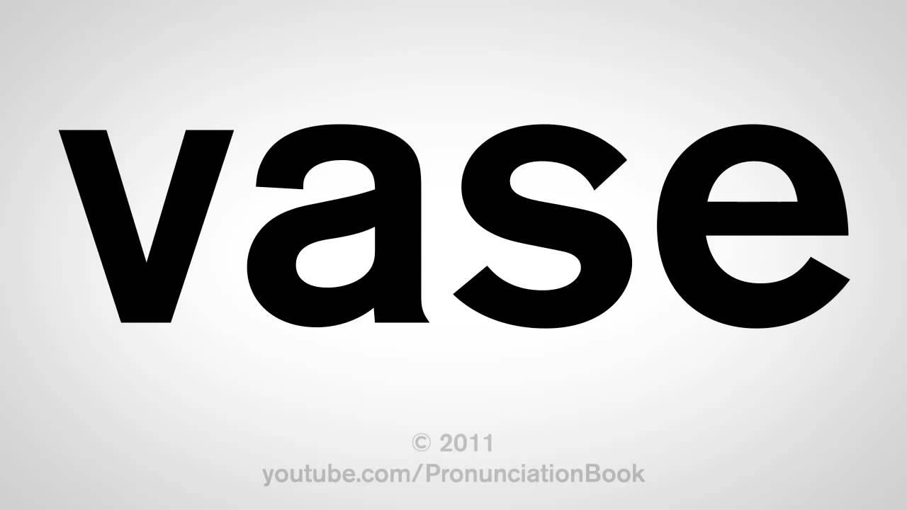 Flower vase pronunciation - How To Pronounce Vase