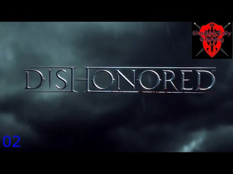 Let's play Dishonored - Part 2 - Gainning new Frends