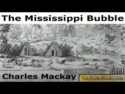 MISSISSIPPI BUBBLE - The Mississippi Scheme by Charles Mackay - Non fiction - ECONOMICS
