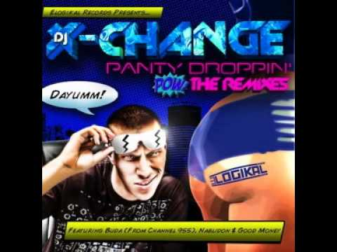 DJ X-Change - Panty Droppin' (Radio Remix) feat Buda from 955, Nablidon and Good Money