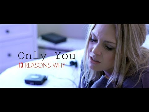 Selena Gomez - Only You (From 13 Reasons Why) - Evynne Hollens