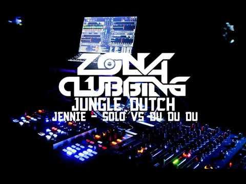 JUNGLE DUTCH JENNIE_SOLO VS BLACKPINK_DU DU DU 2019 || FULL BASSSS || ZONA CLUBBING