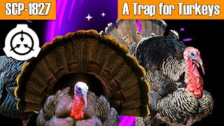 SCP-1827 A Trap for Turkeys | Euclid class | Thanksgiving Special from Eastside Show